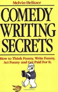 Comedy Writing Secrets 1st Edition.