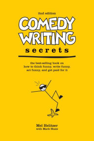 Comedy Writing Secrets (2nd ed)